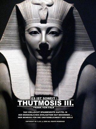 Thutmosis III. - Es ist soweit! (Buch 1)  by  Frank Von Falk