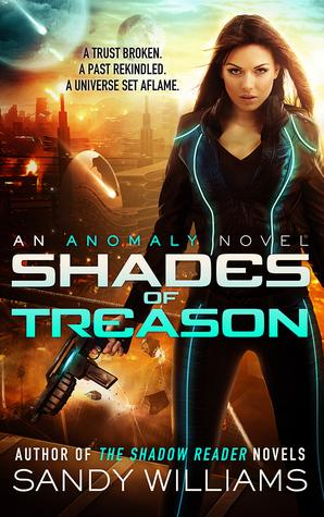 Shades of Treason (Anomaly #1)  by  Sandy Williams
