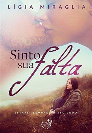 Sinto sua falta  by  Ligia Miraglia