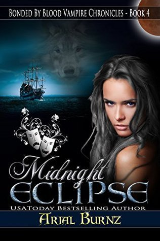 Midnight Eclipse: Shifter Romance (Bonded By Blood Vampire Chronicles Book 4)  by  Arial Burnz