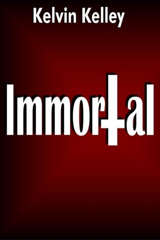 Immortal  by  Kelvin Kelley