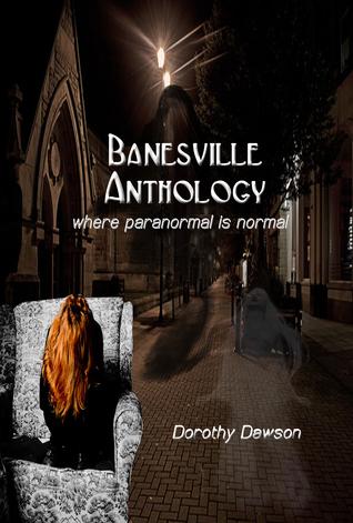 Banesville Anthology  by  Dorothy Dawson