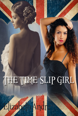 The Time Slip Girl Elizabeth Andre