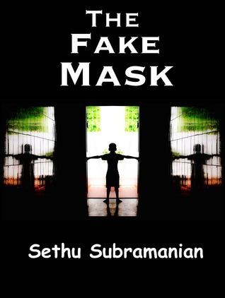 The Fake Mask  by  Sethu Subramanian