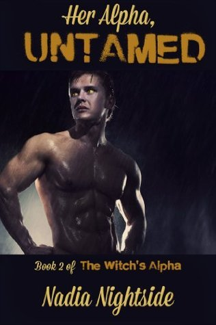 Her Alpha, Untamed (The Witchs Alpha Book 2)  by  Nadia Nightside