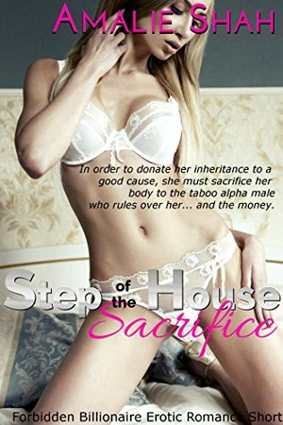 Step of the House Sacrifice: A Forbidden First Time Erotic Romance (Forbidden Firsts Book 2)  by  Amalie Shah