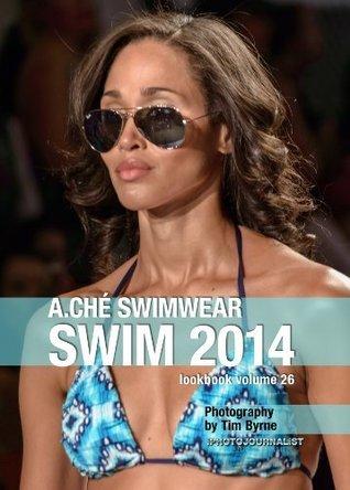 A.Ché Swimwear Swim 2014 Lookbook Volume 26 (Swim 2014 Lookbook: Mercedes-Benz Fashion Week Swim Miami 2014)  by  Timothy J Byrne
