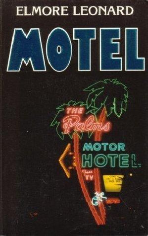 Motel  by  Elmore Leonard