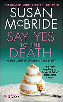 Say Yes to the Death (Debutante Mystery, #6)  by  Susan McBride