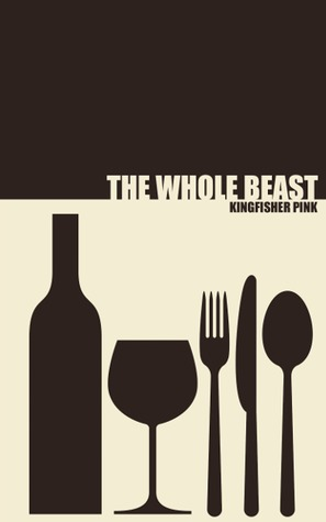 The Whole Beast  by  Kingfisher Pink