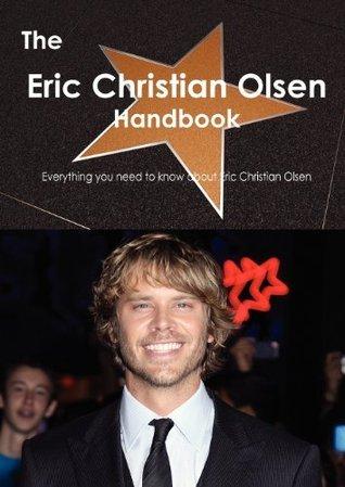 The Eric Christian Olsen Handbook - Everything You Need to Know about Eric Christian Olsen Emily Smith