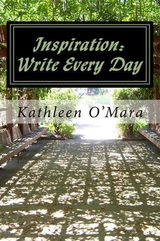 Inspiration: Write Every Day Kathleen OMara