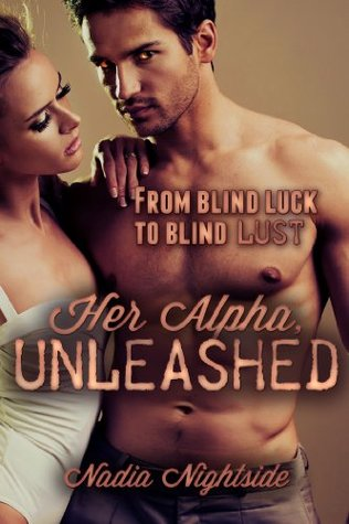 Her Alpha, Unleashed (The Witchs Alpha Book 1) Nadia Nightside