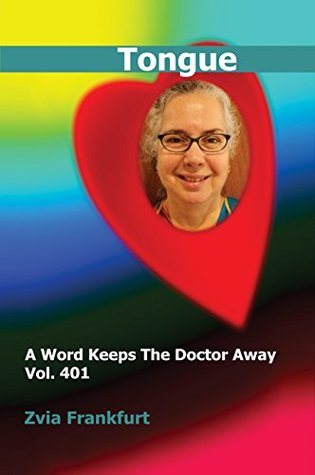 Tongue (A Word Keeps The Doctor Away Book 401) Zvia Frankfurt
