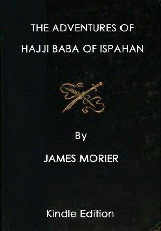 THE ADVENTURES OF HAJJI BABA OF ISPAHAN James Morier