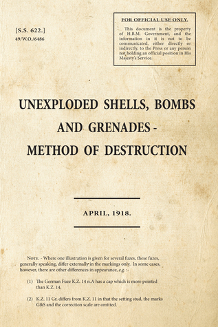 Unexploded Shells, Bombs and Grenades - Method of Destruction War Office