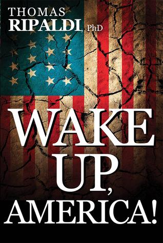 Wake Up, America! Thomas Ripaldi
