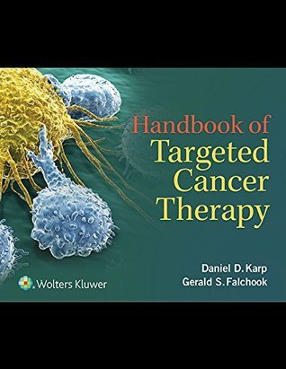 Handbook of Targeted Cancer Therapy  by  Daniel D. Karp