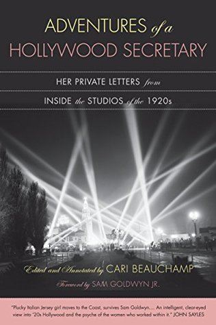 Adventures of a Hollywood Secretary: Her Private Letters from Inside the Studios of the 1920s  by  Cari Beauchamp