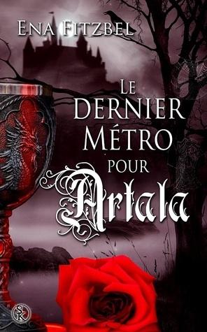 Le dernier métro pour Artala  by  Ena Fitzbel