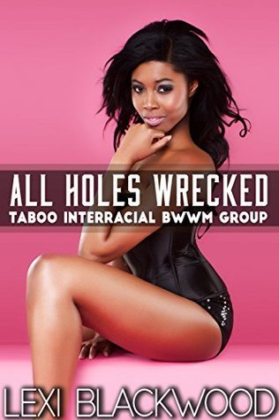 All Holes Wrecked  by  Lexi Blackwood