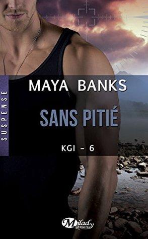 Sans pitié: KGI, T6 Maya Banks