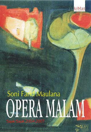 Opera Malam  by  Soni Farid Maulana