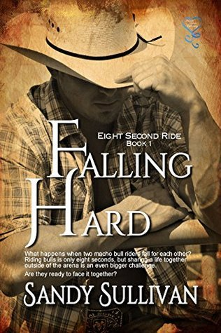 Falling Hard (Eight Second Ride Book 1)  by  Sandy Sullivan