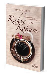Kahve Kokusu  by  Sevda Kıdeyş