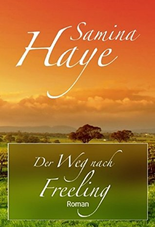Der Weg nach Freeling Samina Haye