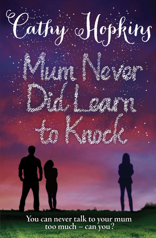 Mum Never Did Learn to Knock Cathy Hopkins