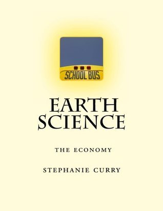 Earth Science (The Economy Book 5) Stephanie Curry