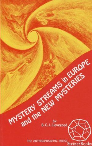 Mystery Streams in Europe and the New Mysteries  by  Bernard Lievegoed