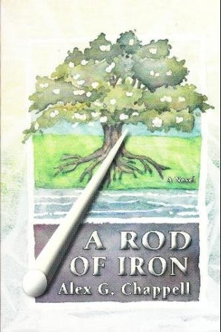 A Rod of Iron  by  Alex Chappell