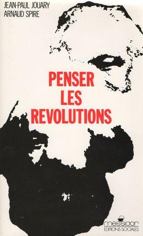 Penser les révolutions  by  Jean-Paul Jouary
