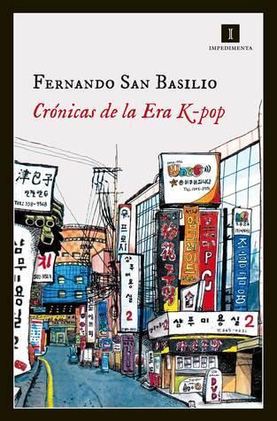 Crónicas de la Era K-pop  by  Fernando San Basilio