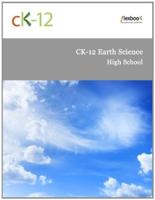 CK-12 Earth Science For High School  by  CK-12 Foundation