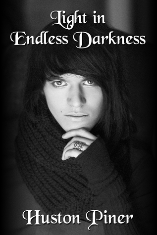 Light in Endless Darkness Huston Piner