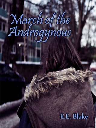 March of the Androgynous E.E. Blake
