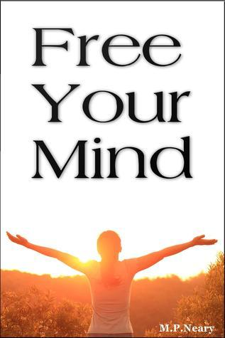 Free Your Mind M.P. Neary