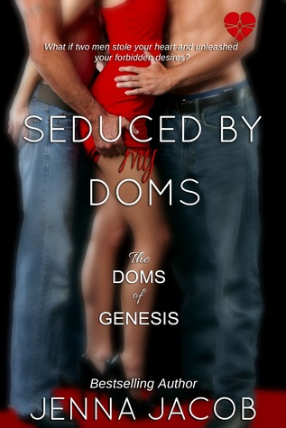Seduced By My Doms (The Doms Of Genesis, #5)  by  Jenna Jacob