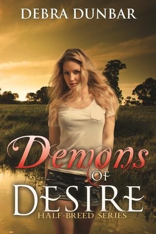 Demons of Desire  by  Debra Dunbar