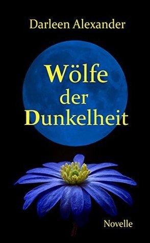 Wölfe der Dunkelheit  by  Darleen Alexander