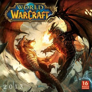The World of WarCraft 2013 Wall  by  Blizzard Entertainment