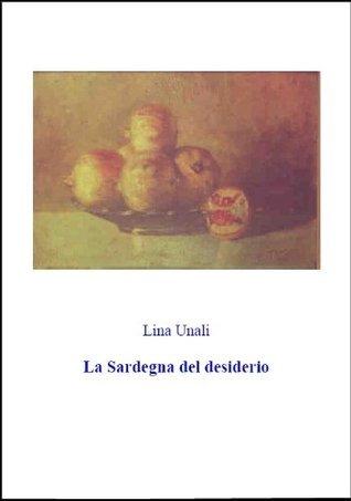 La Sardegna del desiderio Lina Unali