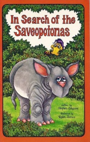 In Search of the Saveopotomas  by  Stephen Cosgrove