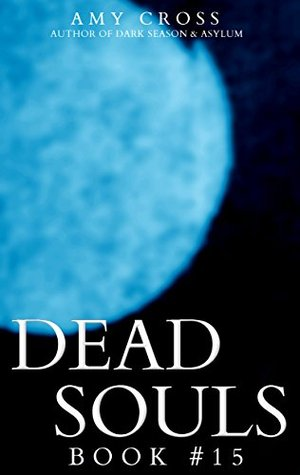DEAD SOULS 15  by  Amy Cross
