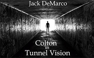 Colton: Tunnel Vision Jack DeMarco