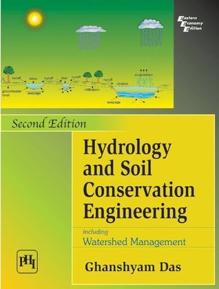 Hydrology and Soil Conservation Engineering including Watershed Management Ghanshyam Das