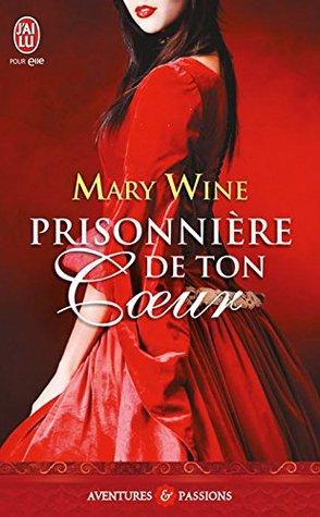 Prisonnière de ton coeur: Terres dEcosse Mary Wine
